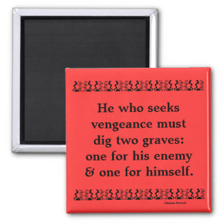 Chinese proverb on problem of revenge 2 inch square magnet