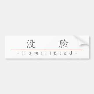 Chinese word for Humiliated 10361_1.pdf Bumper Sticker