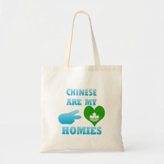 Chineses are my Homies Budget Tote Bag