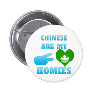 Chineses are my Homies Button