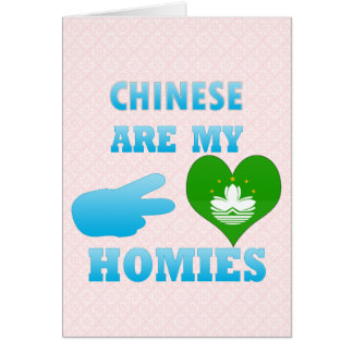 Chineses are my Homies Cards