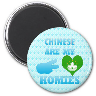 Chineses are my Homies Magnet