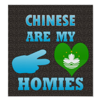 Chineses are my Homies Poster