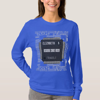 Chip On Printed Circuit Board With Your Name T-shirt