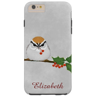 * Chipping Sparrow in Winter with Holly Berries Tough iPhone 6 Plus Case