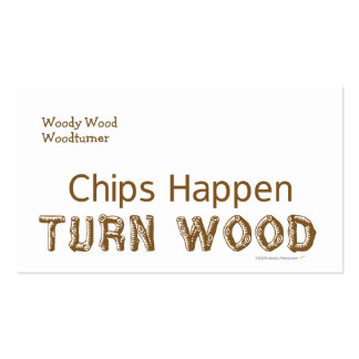 Chips Happen Turn Wood Funny Woodturning Double-Sided Standard Business Cards (Pack Of 100)