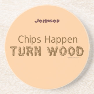 Chips Happen Turn Wood Funny Woodturning Custom Drink Coaster