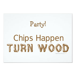 Chips Happen Turn Wood Funny Woodturning 5x7 Paper Invitation Card