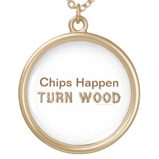 Chips Happen Turn Wood Funny Woodturning Necklace