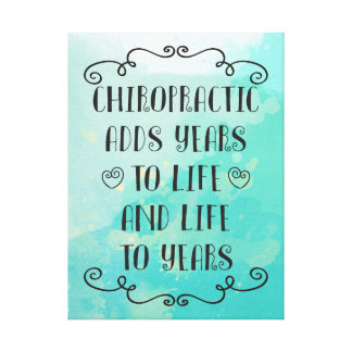 Chiropractic Adds Life To Years 18 x 24 Canvas Art
