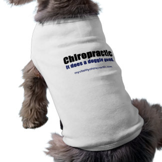 Chiropractic... It does a doggie good. Doggie Shirt