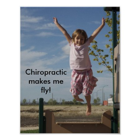 Chiropractic makes me fly poster