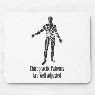 Chiropractic Patients Are Well Adjusted Mouse Pad