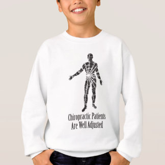 Chiropractic Patients Are Well Adjusted Sweatshirt