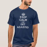 chiropractic, t-shirt, keep calm, get adjusted,