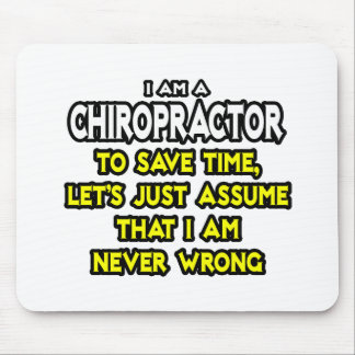 Chiropractor...Assume I Am Never Wrong Mouse Pad