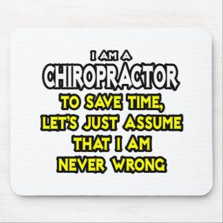 Chiropractor Assume I Am Never Wrong Mousepads