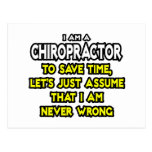 Chiropractor...Assume I Am Never Wrong Post Card