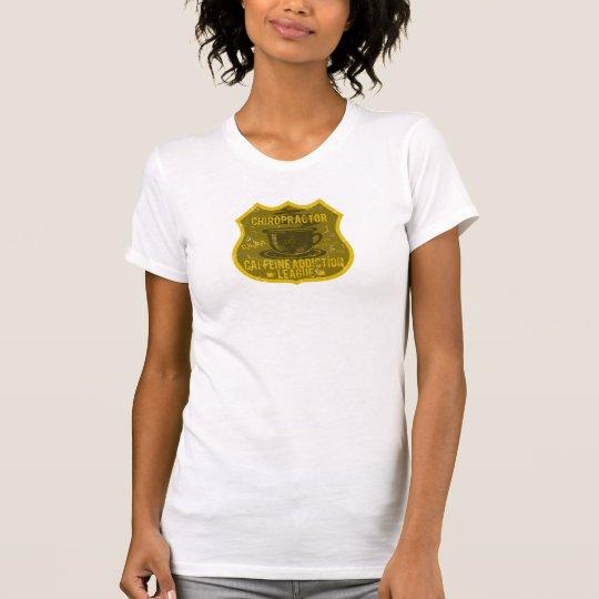 Chiropractor Caffeine Addiction League T-Shirt