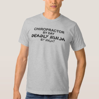 Chiropractor Deadly Ninja by Night Shirt