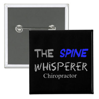 "Chiropractor Gifts ""The Spine Whisperer"" Pinback Button"