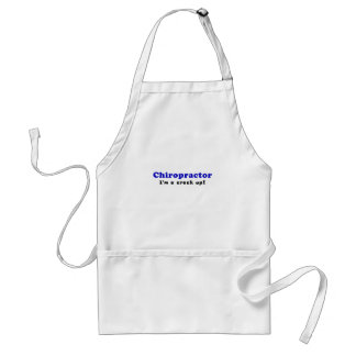 Chiropractor Im a Crack Up Adult Apron