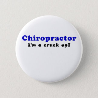 Chiropractor Im a Crack Up Pinback Button