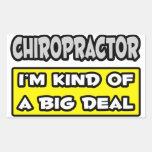 Chiropractor .. I'm Kind of a Big Deal Rectangular Sticker