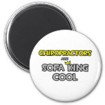 Chiropractors Are Sofa King Cool 2 Inch Round Magnet