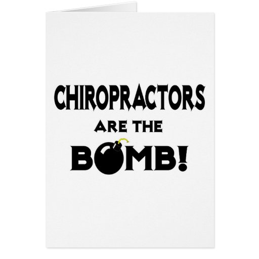 Chiropractors Are The Bomb! Greeting Card