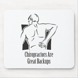 Chiropractors Great Backups Mouse Pad