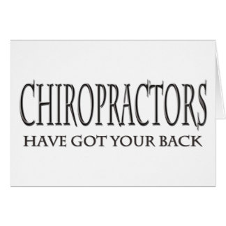 Chiropractors Have Got Your Back Card