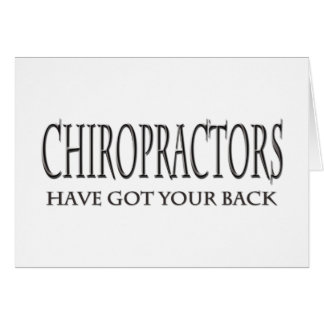 Chiropractors Have Got Your Back Greeting Card