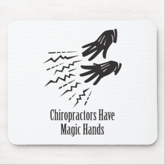 Chiropractors Have Magic Hands Mouse Pad