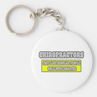 Chiropractors...Much Smarter Keychain