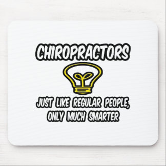 Chiropractors...Regular People, Only Smarter Mouse Pad