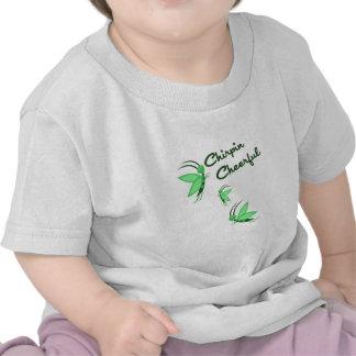 Chirpin alegre camisetas