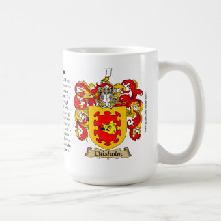 Chisholm, the Origin, the Meaning and the Crest Classic White Coffee Mug