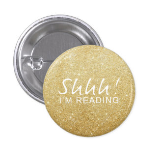 ¡Chispa del oro Shhh! Soy botón de lectura Pin Redondo De 1 Pulgada
