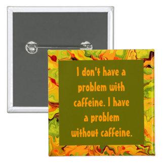 chiste del cafeína pin cuadrado