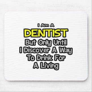Chiste del dentista. Bebida para una vida Tapete De Ratones