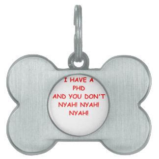 Chiste del PHD Placa De Nombre De Mascota