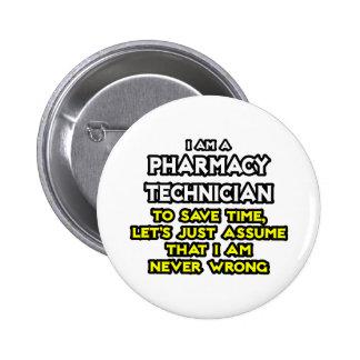 Chiste del técnico de la farmacia. Nunca Pin Redondo De 2 Pulgadas