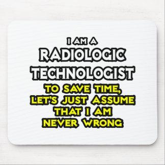 Chiste del tecnólogo radiológico. Nunca perjudique Alfombrillas De Raton