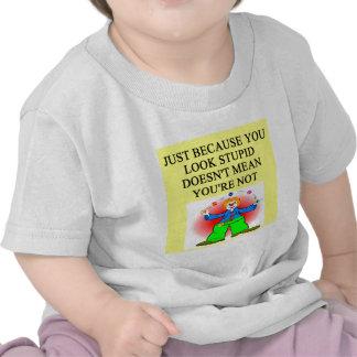 Chiste ESTÚPIDO Camisetas