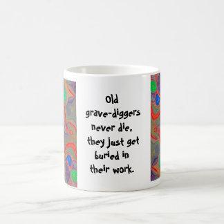 chiste grave de los cavadores taza de café