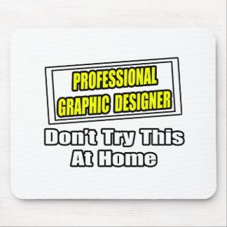 Chiste profesional del diseñador gráfico… alfombrillas de ratones