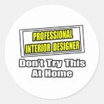 Chiste profesional del interiorista… pegatina redonda