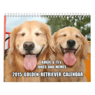Chistes de Augie y del Ti y golden retriever 2015 Calendario De Pared