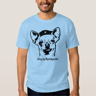Chiuahua Revolution T Shirt